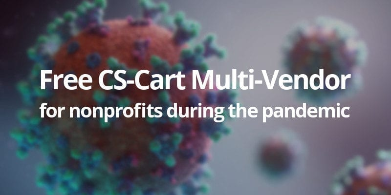 CS-Cart COVID-19 Response: Industry Associations, Nonprofits, and Governmental Organizations Can Now Start a Marketplace on CS-Cart Multi-Vendor for Free - CS-Cart Blog