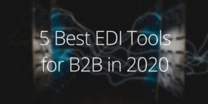 5 Hottest EDI Tools for B2B eCommerce in 2020 - CS-Cart Blog