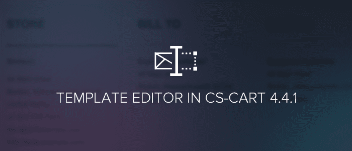 Template Editor in CS-Cart 4.4.1: Edit Emails, Invoices, Packing Slips, Gift Certificates, and Order Summary in the Admin Panel - CS-Cart