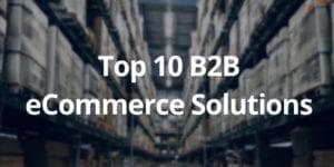 top 10 b2b ecommerce software 2020